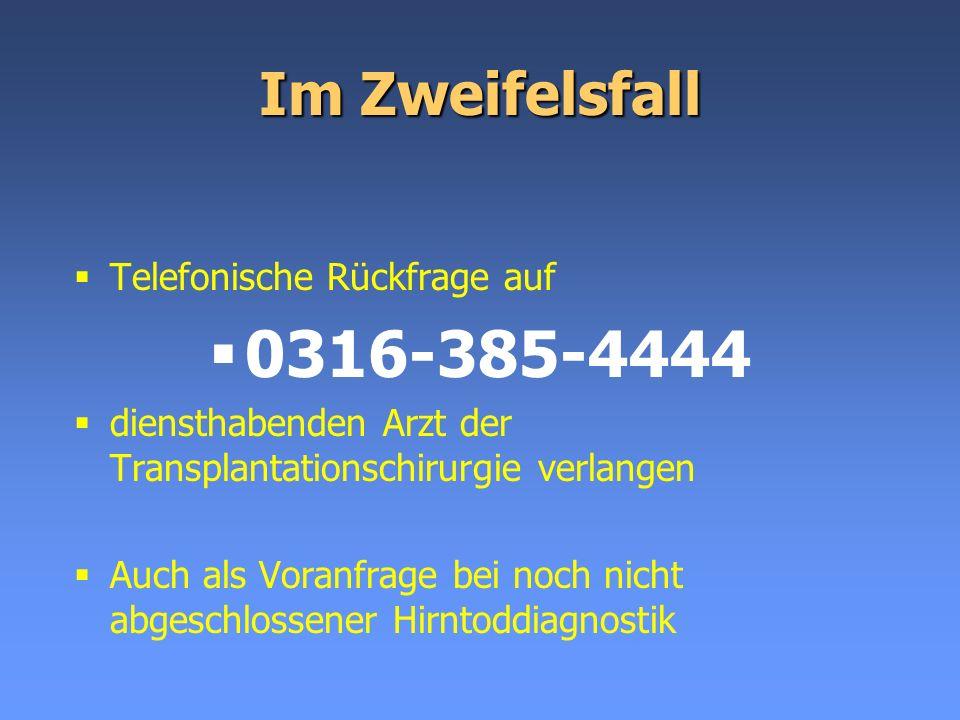 0316-385-4444 Im Zweifelsfall Telefonische Rückfrage auf