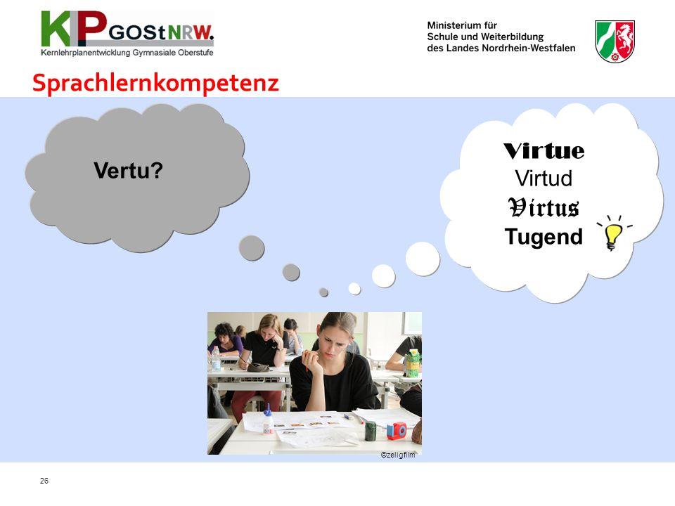 Sprachlernkompetenz Vertu Virtue Virtud Virtus Tugend ©zeligfilm