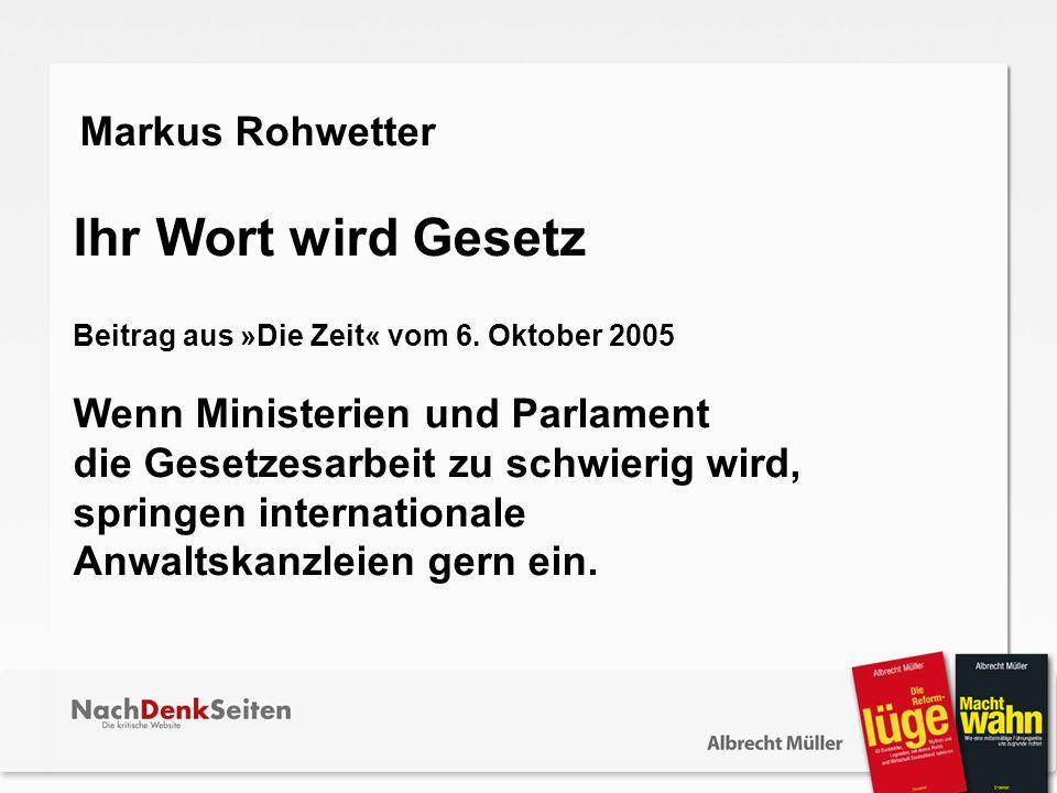 Ihr Wort wird Gesetz Beitrag aus »Die Zeit« vom 6. Oktober 2005