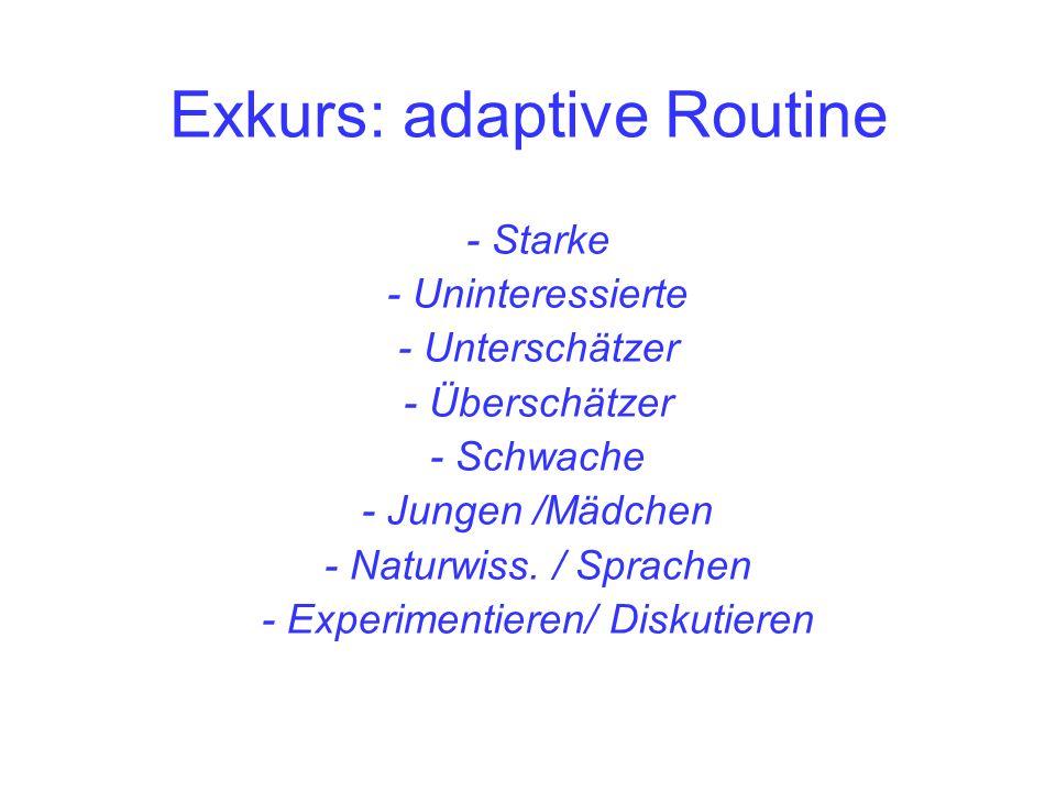 Exkurs: adaptive Routine
