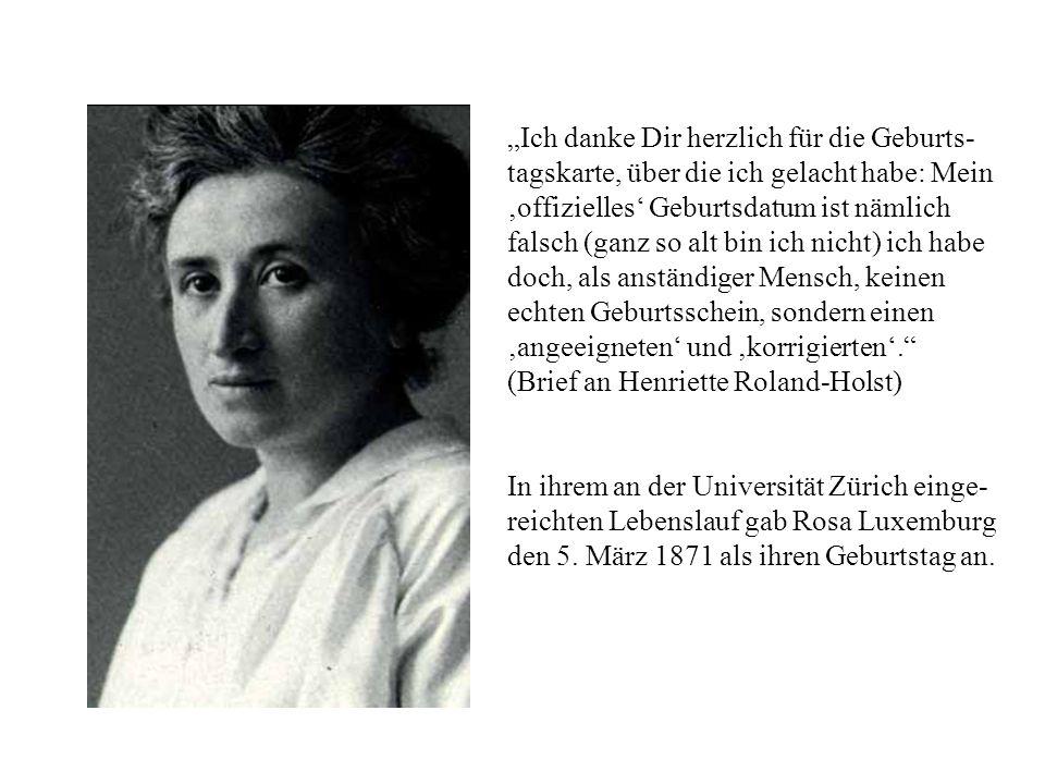 """""""Ich danke Dir herzlich für die Geburts-tagskarte, über die ich gelacht habe: Mein 'offizielles' Geburtsdatum ist nämlich falsch (ganz so alt bin ich nicht) ich habe doch, als anständiger Mensch, keinen echten Geburtsschein, sondern einen 'angeeigneten' und 'korrigierten'. (Brief an Henriette Roland-Holst)"""