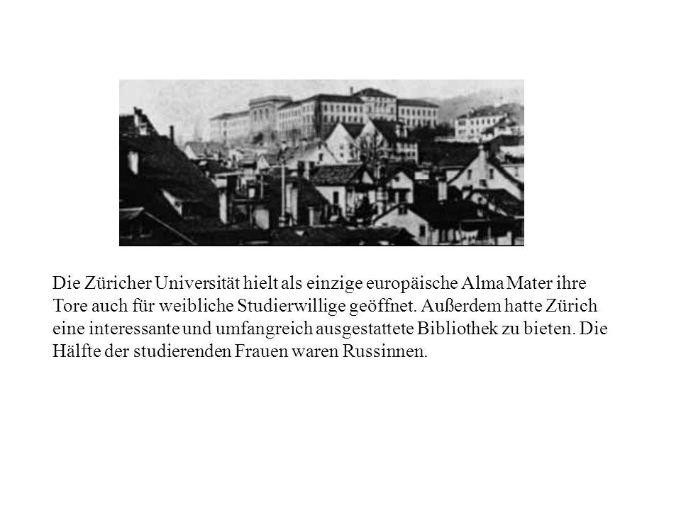 Die Züricher Universität hielt als einzige europäische Alma Mater ihre Tore auch für weibliche Studierwillige geöffnet.