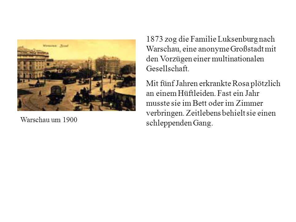 1873 zog die Familie Luksenburg nach Warschau, eine anonyme Großstadt mit den Vorzügen einer multinationalen Gesellschaft.