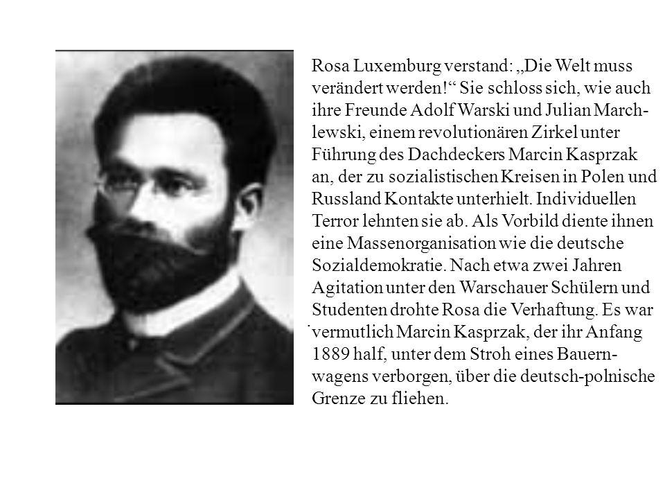 """Rosa Luxemburg verstand: """"Die Welt muss verändert werden"""