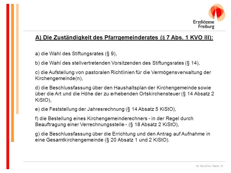A) Die Zuständigkeit des Pfarrgemeinderates (§ 7 Abs. 1 KVO III):