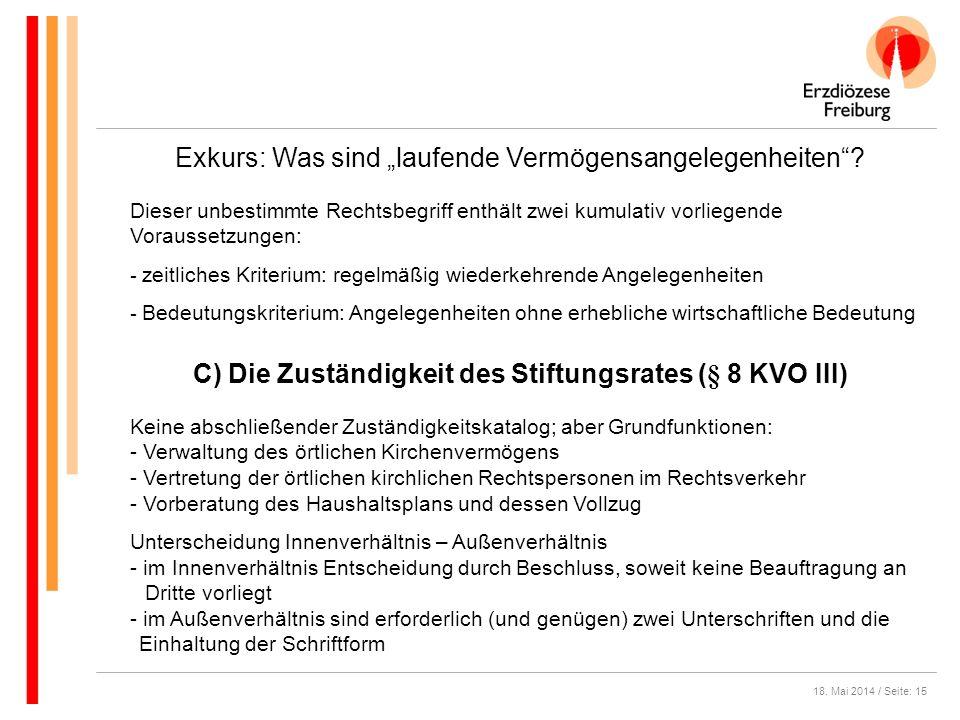 C) Die Zuständigkeit des Stiftungsrates (§ 8 KVO III)