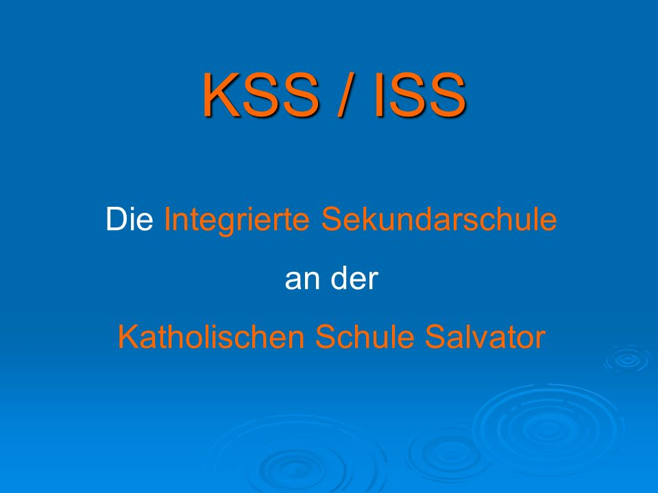 KSS / ISS Die Integrierte Sekundarschule an der