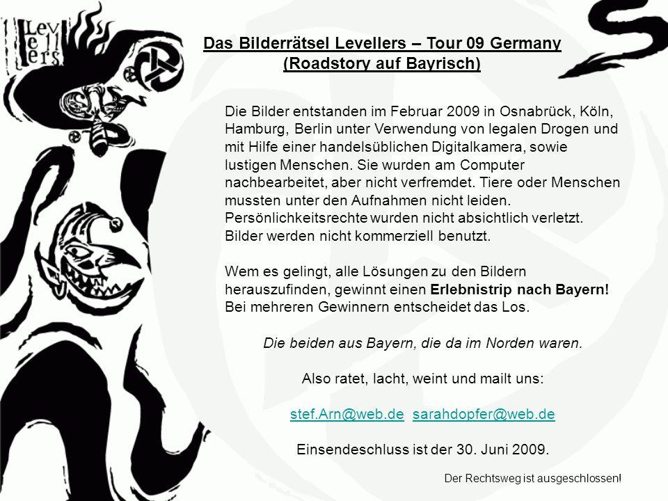 Das Bilderrätsel Levellers – Tour 09 Germany (Roadstory auf Bayrisch)