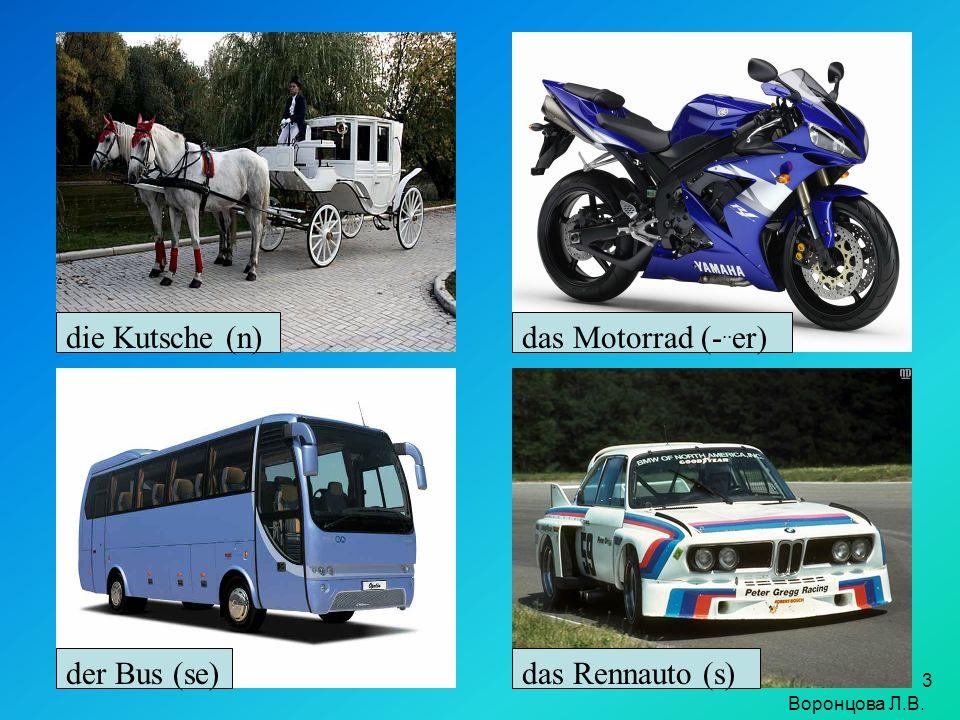 die Kutsche (n) das Motorrad (-..er) der Bus (se) das Rennauto (s)