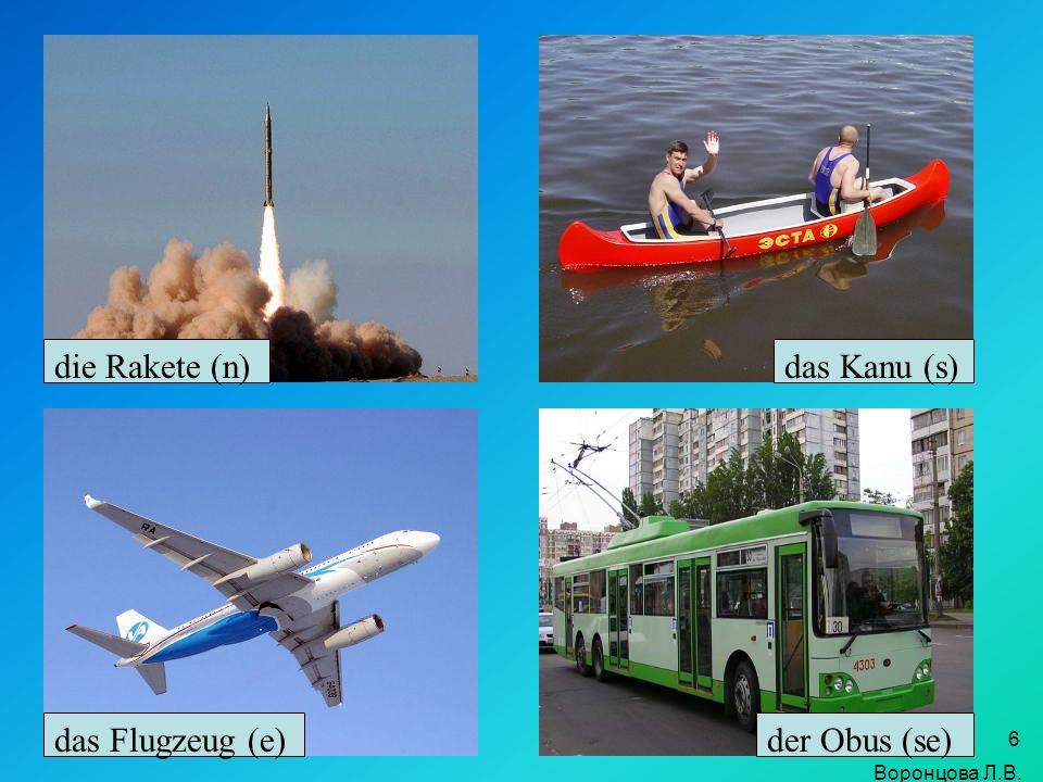 die Rakete (n) das Kanu (s) das Flugzeug (e) der Obus (se)