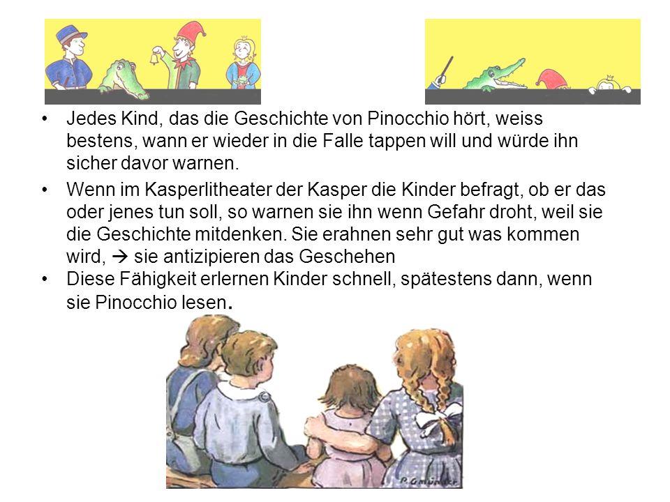 Jedes Kind, das die Geschichte von Pinocchio hört, weiss bestens, wann er wieder in die Falle tappen will und würde ihn sicher davor warnen.
