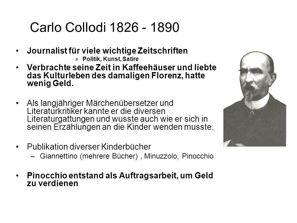 Carlo Collodi 1826 - 1890 Journalist für viele wichtige Zeitschriften
