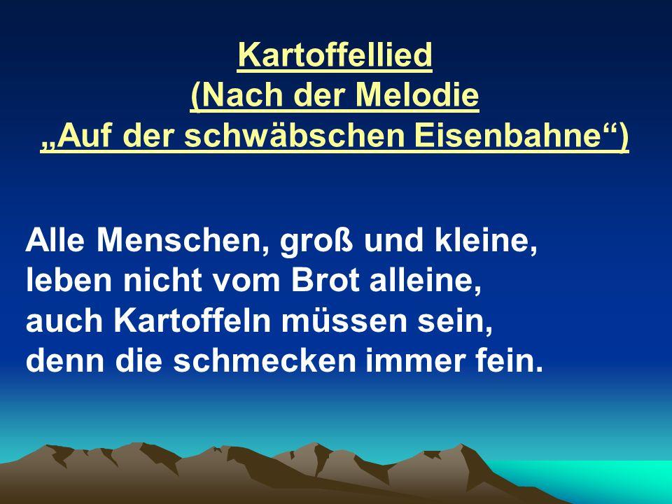 """Kartoffellied (Nach der Melodie """"Auf der schwäbschen Eisenbahne )"""