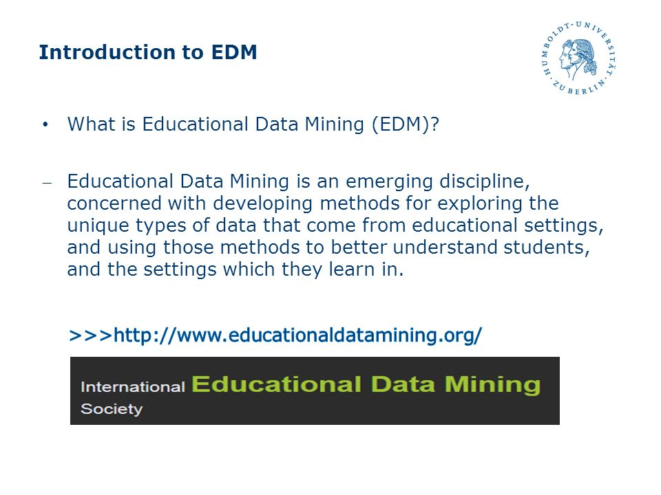 Introduction to EDM What is Educational Data Mining (EDM)
