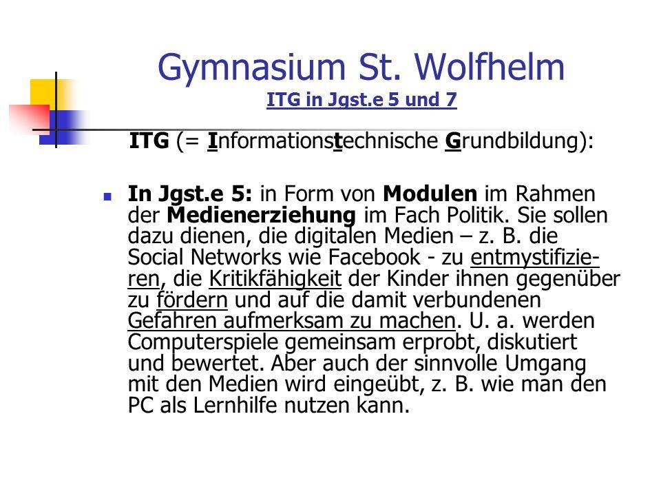 Gymnasium St. Wolfhelm ITG in Jgst.e 5 und 7