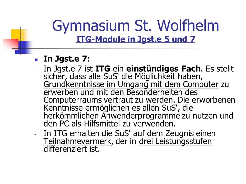 Gymnasium St. Wolfhelm ITG-Module in Jgst.e 5 und 7
