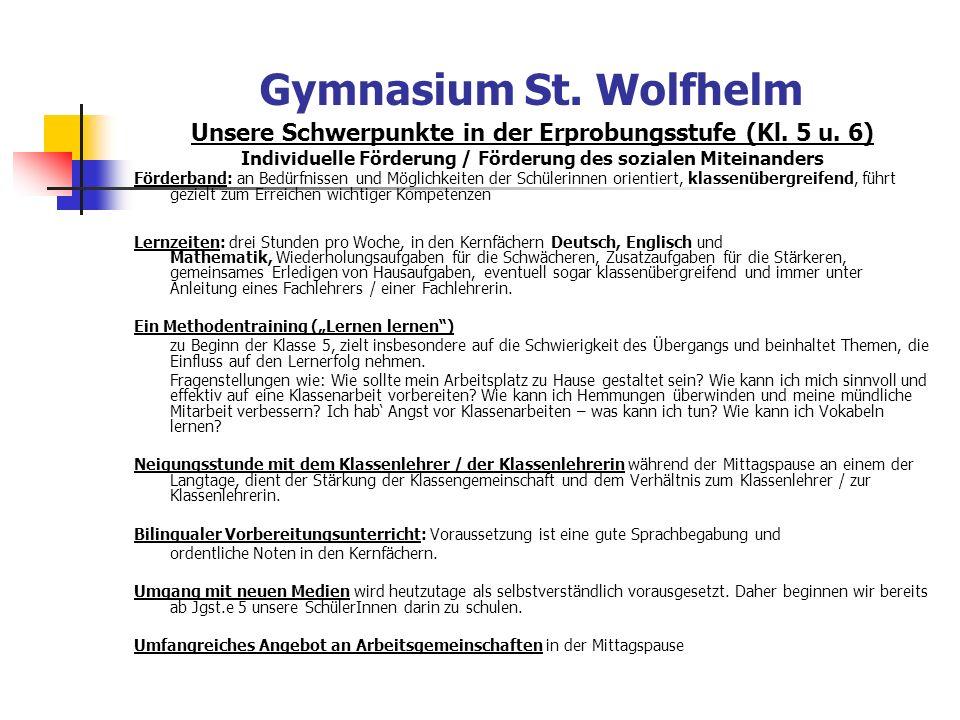 Gymnasium St. Wolfhelm Unsere Schwerpunkte in der Erprobungsstufe (Kl. 5 u. 6) Individuelle Förderung / Förderung des sozialen Miteinanders.