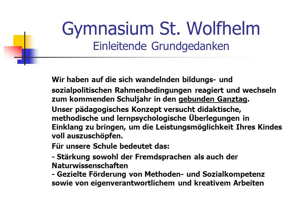 Gymnasium St. Wolfhelm Einleitende Grundgedanken