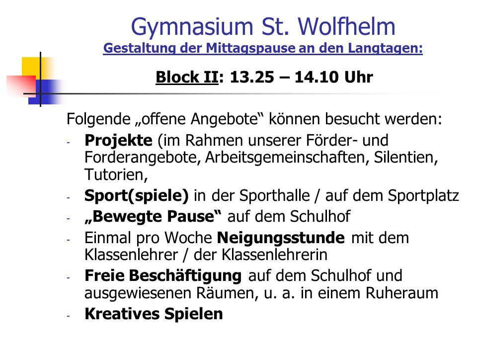 Gymnasium St. Wolfhelm Gestaltung der Mittagspause an den Langtagen: