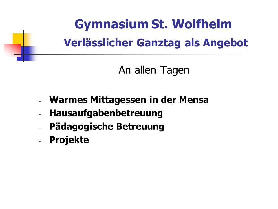Gymnasium St. Wolfhelm Verlässlicher Ganztag als Angebot
