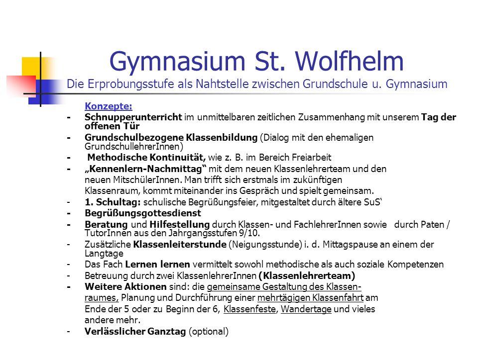 Gymnasium St. Wolfhelm Die Erprobungsstufe als Nahtstelle zwischen Grundschule u. Gymnasium