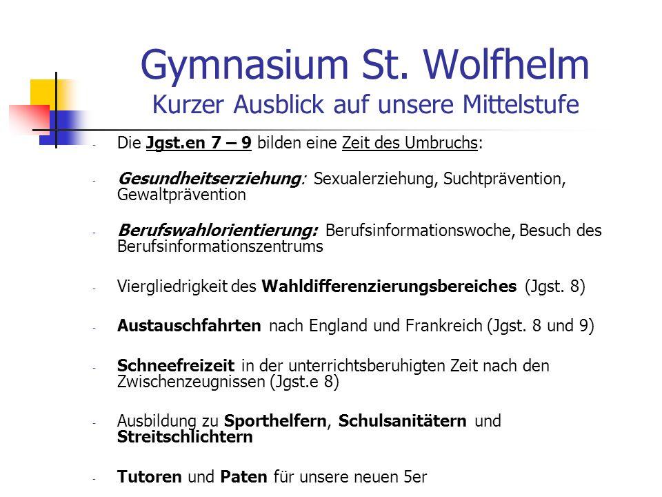 Gymnasium St. Wolfhelm Kurzer Ausblick auf unsere Mittelstufe
