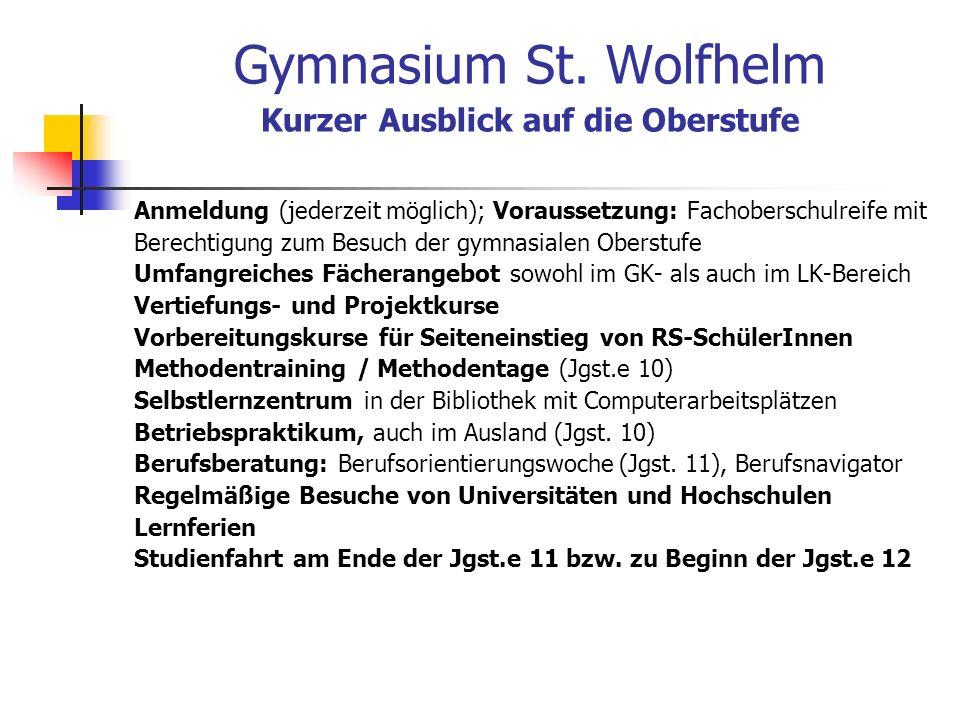 Gymnasium St. Wolfhelm Kurzer Ausblick auf die Oberstufe