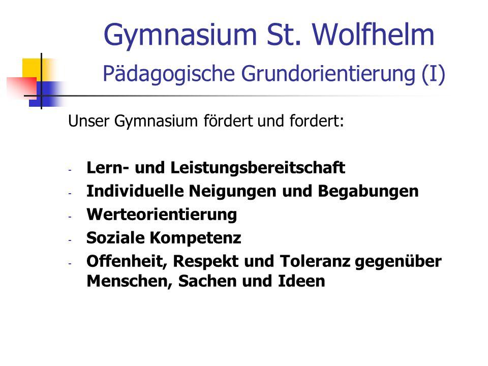 Gymnasium St. Wolfhelm Pädagogische Grundorientierung (I)