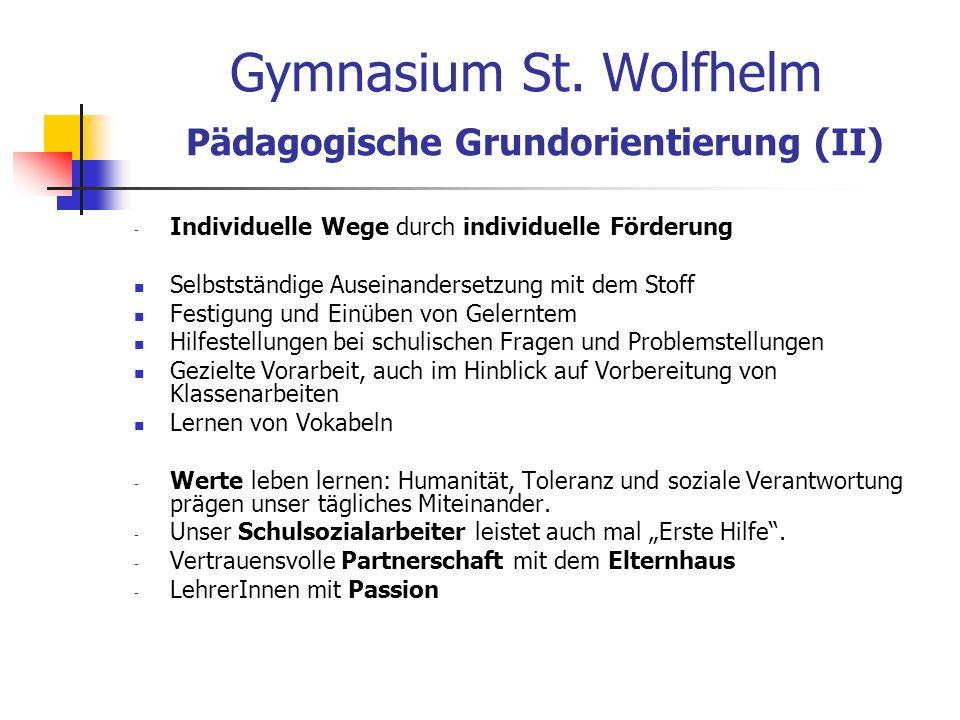 Gymnasium St. Wolfhelm Pädagogische Grundorientierung (II)