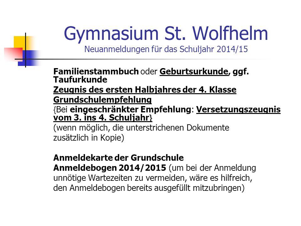 Gymnasium St. Wolfhelm Neuanmeldungen für das Schuljahr 2014/15