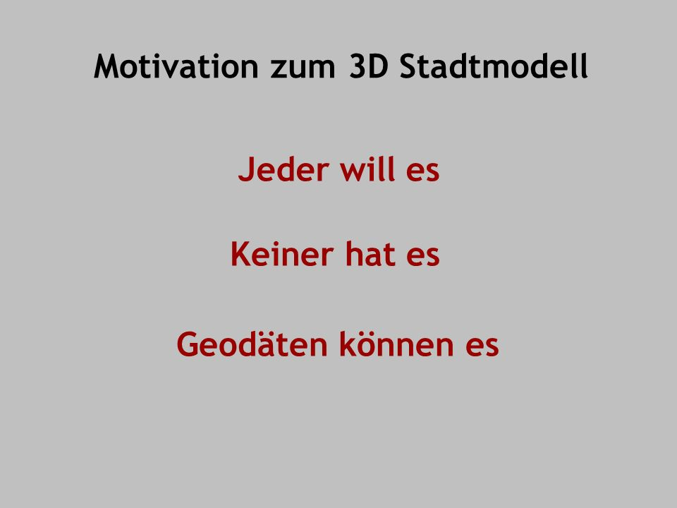 Motivation zum 3D Stadtmodell