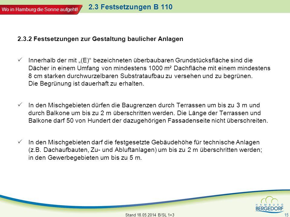 2.3 Festsetzungen B 110 2.3.2 Festsetzungen zur Gestaltung baulicher Anlagen.