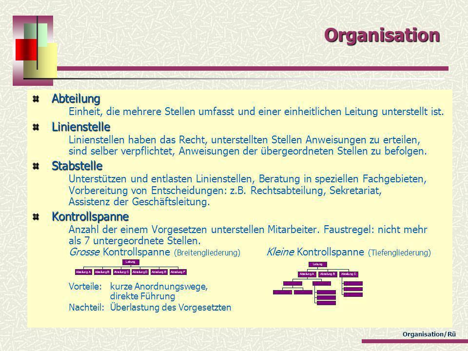 Organisation Abteilung Einheit, die mehrere Stellen umfasst und einer einheitlichen Leitung unterstellt ist.