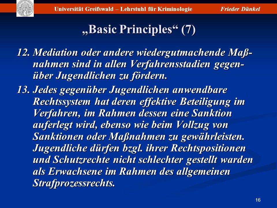 """""""Basic Principles (7) 12. Mediation oder andere wiedergutmachende Maß-nahmen sind in allen Verfahrensstadien gegen-über Jugendlichen zu fördern."""