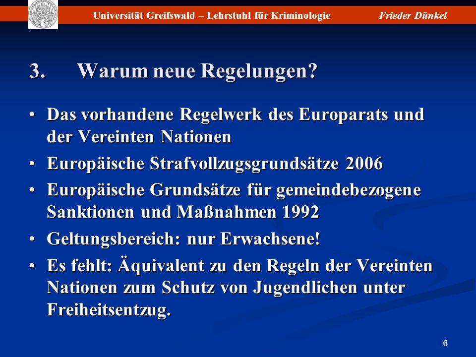 3. Warum neue Regelungen Das vorhandene Regelwerk des Europarats und der Vereinten Nationen. Europäische Strafvollzugsgrundsätze 2006.