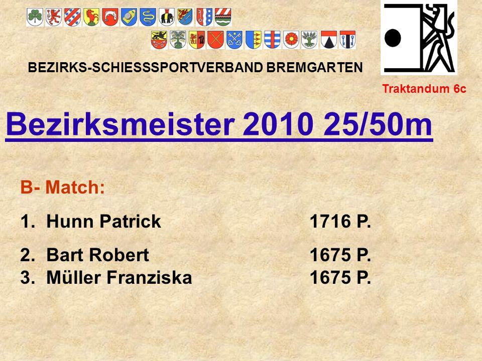 Bezirksmeister 2010 25/50m B- Match: 1. Hunn Patrick 1716 P.