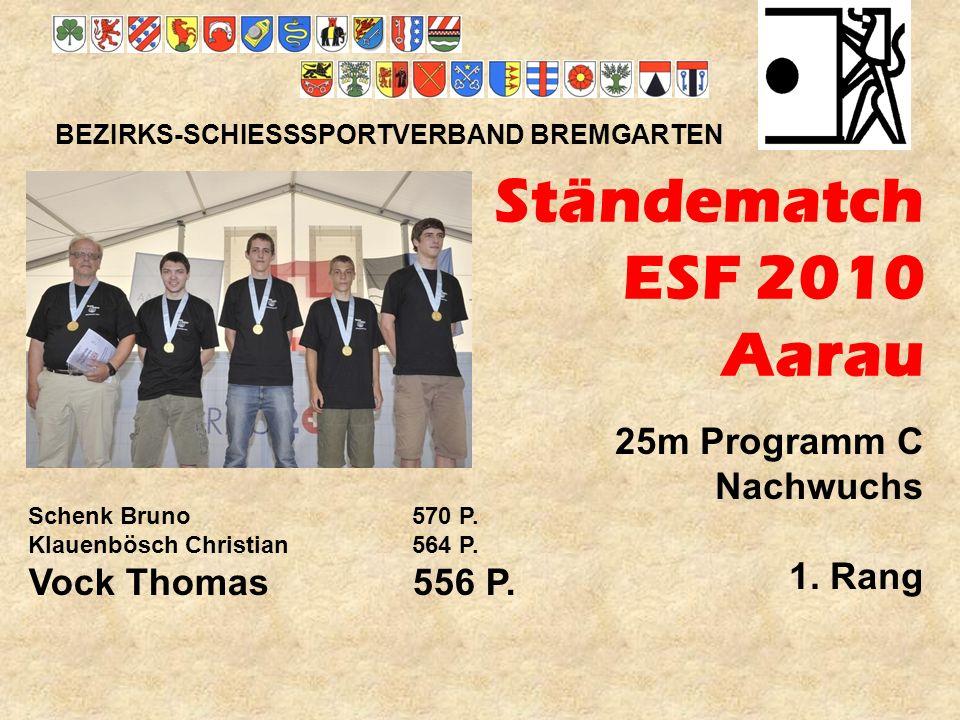 Ständematch ESF 2010 Aarau 25m Programm C Nachwuchs 1. Rang