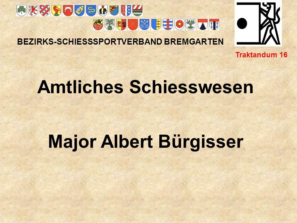 Amtliches Schiesswesen Major Albert Bürgisser