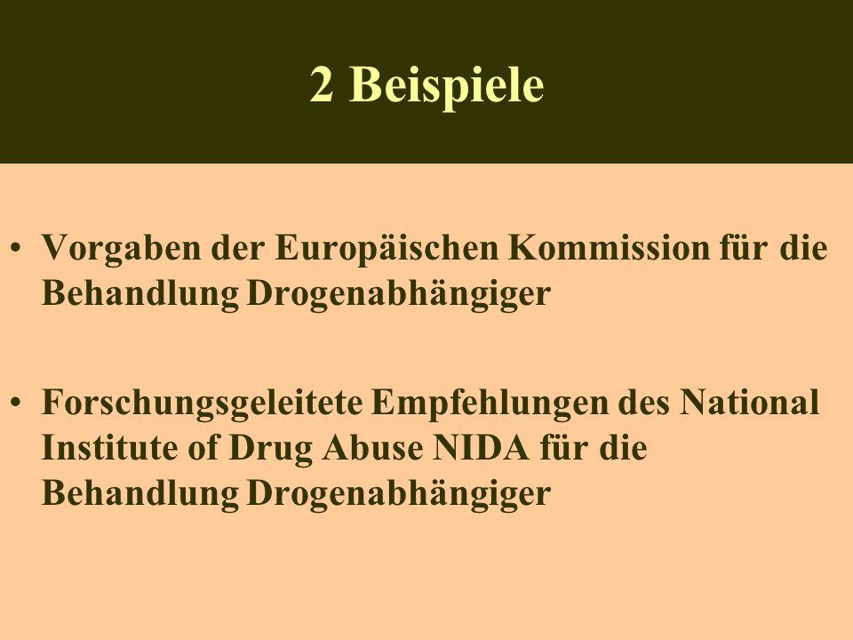 2 Beispiele Vorgaben der Europäischen Kommission für die Behandlung Drogenabhängiger.
