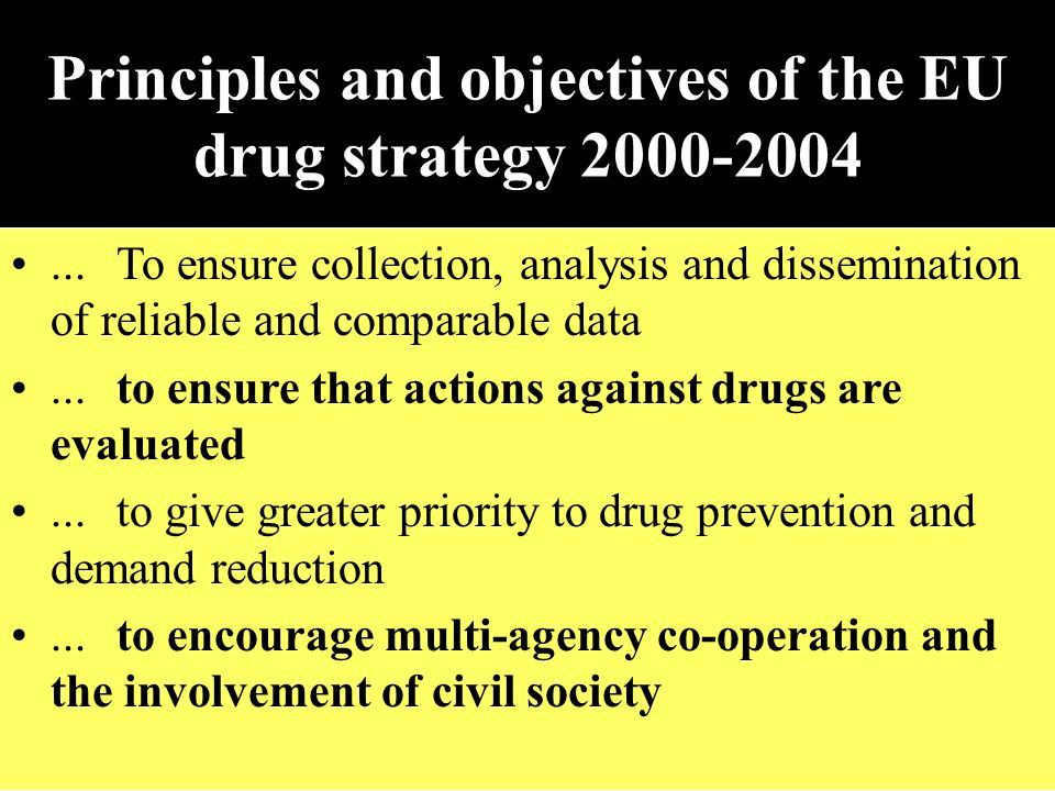Principles and objectives of the EU drug strategy 2000-2004