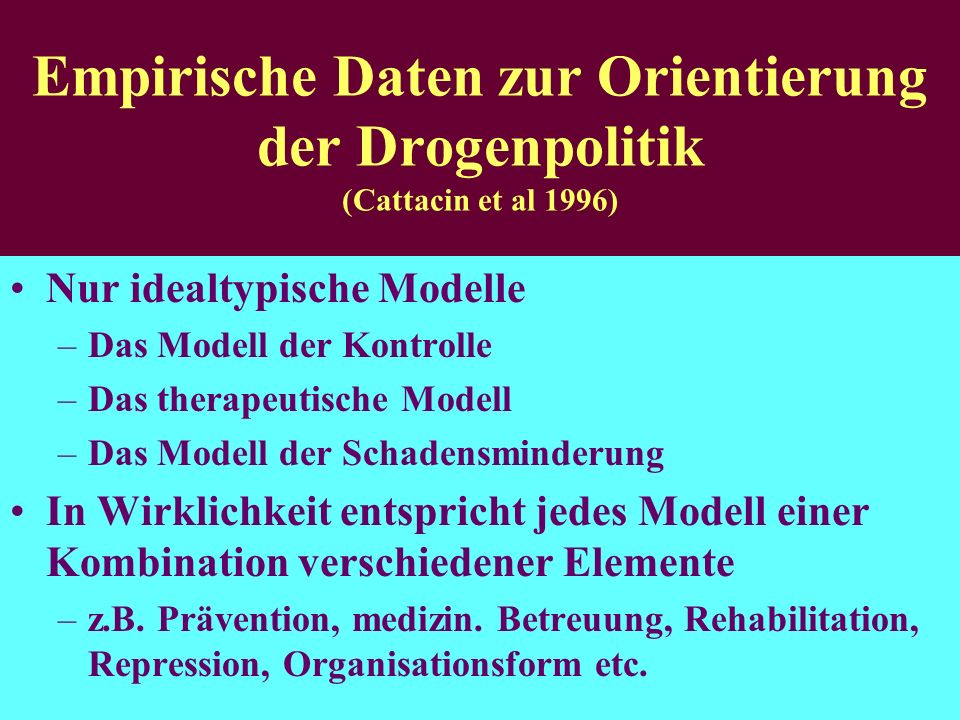 Empirische Daten zur Orientierung der Drogenpolitik (Cattacin et al 1996)