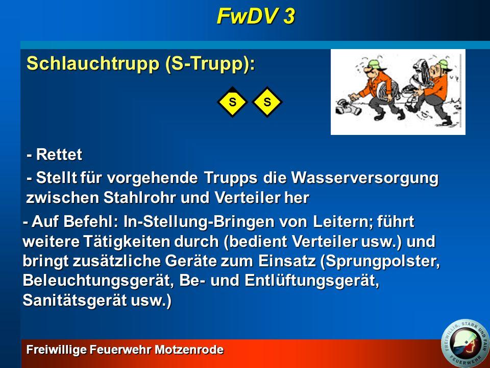 FwDV 3 Schlauchtrupp (S-Trupp): - Rettet