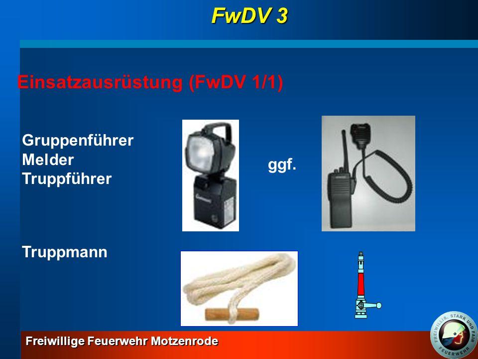 FwDV 3 Einsatzausrüstung (FwDV 1/1) Gruppenführer Melder Truppführer