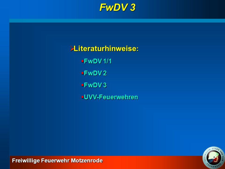FwDV 3 Literaturhinweise: FwDV 1/1 FwDV 2 FwDV 3 UVV-Feuerwehren