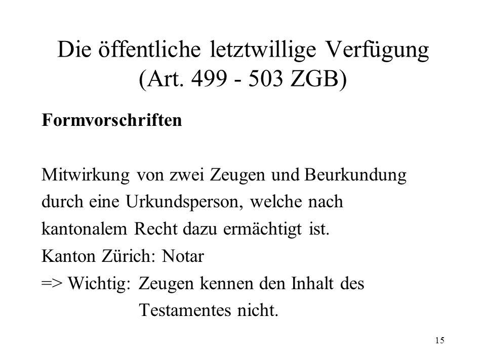 Die öffentliche letztwillige Verfügung (Art. 499 - 503 ZGB)