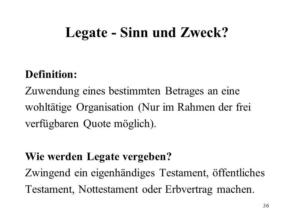 Legate - Sinn und Zweck Definition: