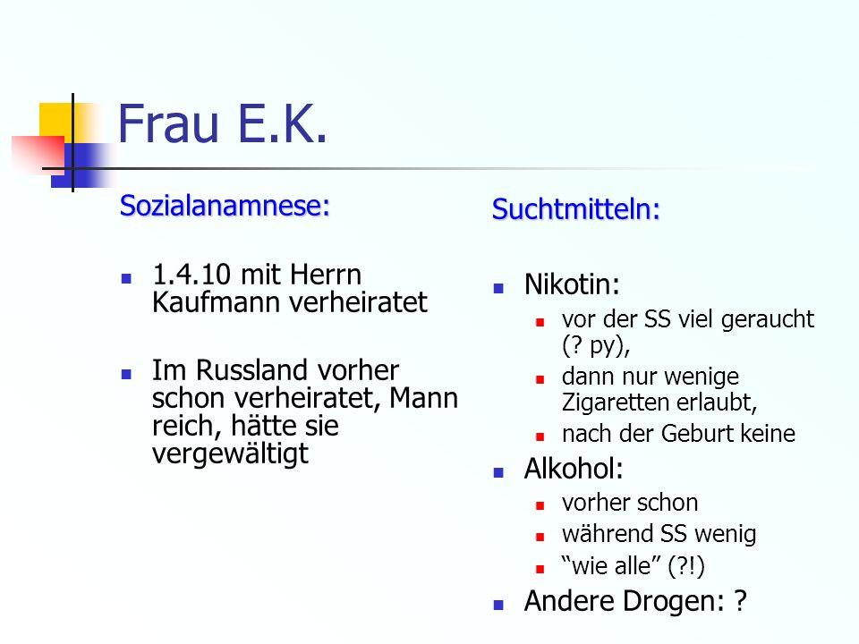 Frau E.K. Sozialanamnese: 1.4.10 mit Herrn Kaufmann verheiratet