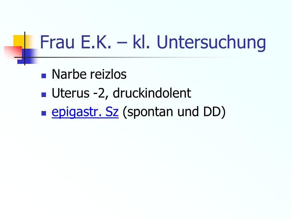 Frau E.K. – kl. Untersuchung