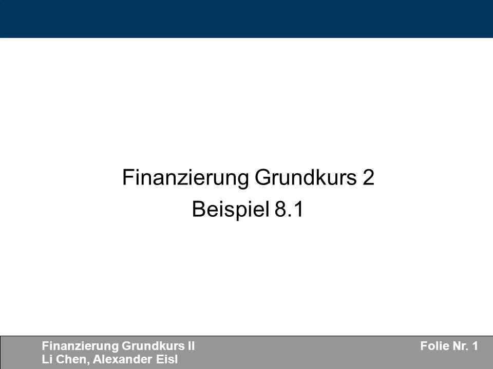 Finanzierung Grundkurs 2 Beispiel 8.1