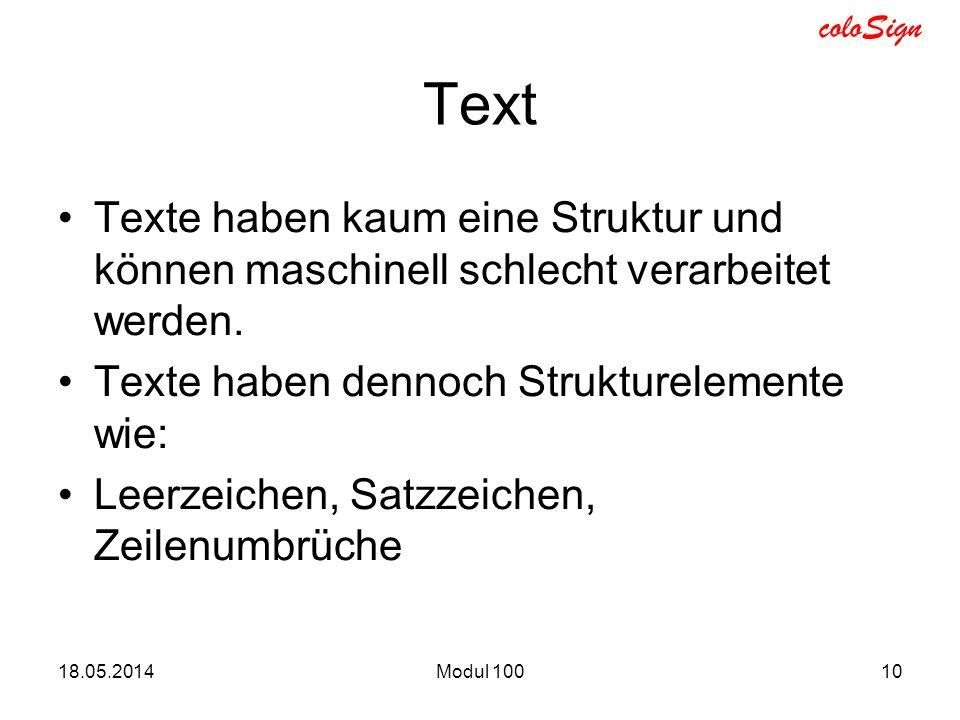 Text Texte haben kaum eine Struktur und können maschinell schlecht verarbeitet werden. Texte haben dennoch Strukturelemente wie: